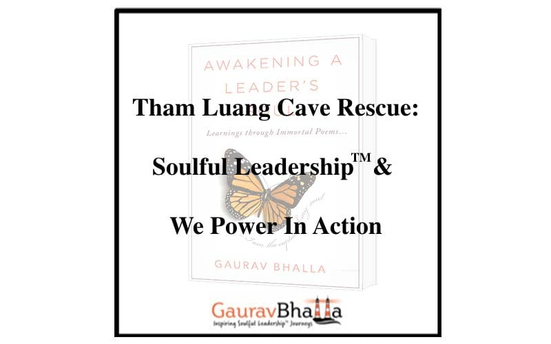 Soulful Leadership™ In Action: The Tham Luang Cave Rescue